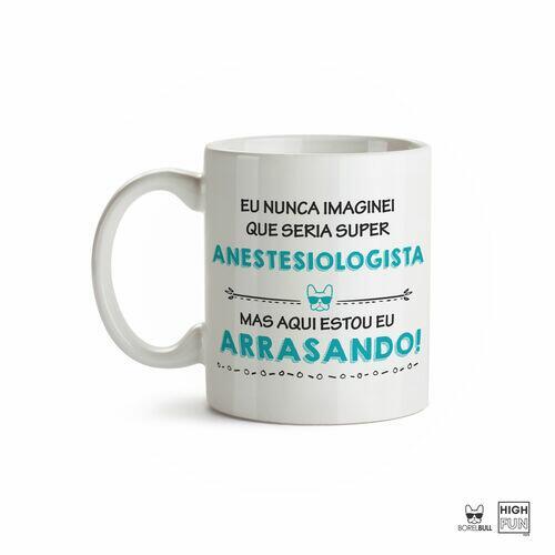 Caneca Anestesia Arrasando
