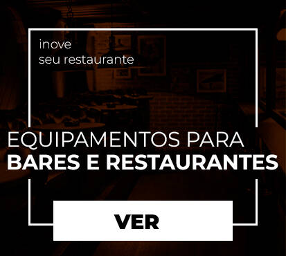 Equipamentos para Bares e Restaurantes